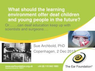 What should the learning environment offer deaf children and young people in the future?