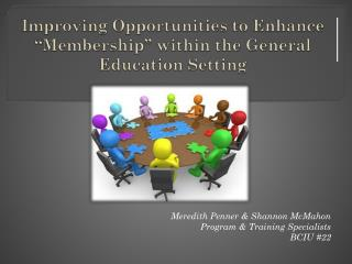 "Improving Opportunities to Enhance ""Membership"" within the General Education Setting"