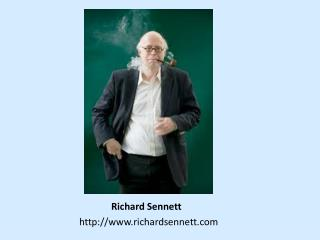 Richard  Sennett http://www.richardsennett.com