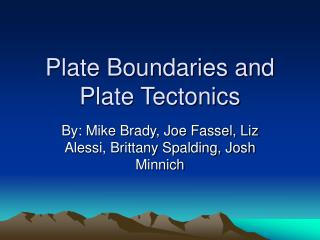 Plate Boundaries and Plate Tectonics