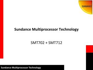 Sundance Multiprocessor Technology