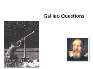 Galileo Questions