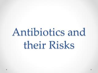 Antibiotics and their Risks