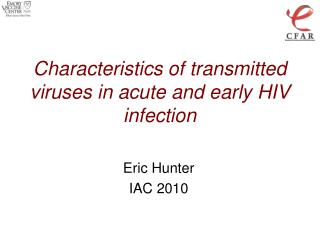 Characteristics of transmitted viruses in acute and early HIV infection
