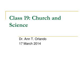 Class  19 :  Church and Science