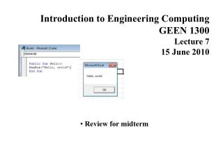 Introduction to Engineering Computing GEEN 1300 Lecture  7 15  June 2010  Review for midterm
