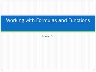 Working with Formulas and Functions