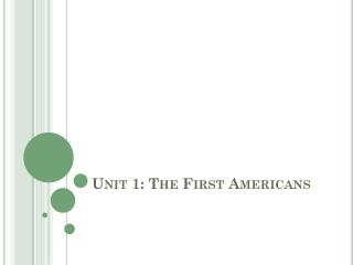Unit 1: The First Americans