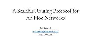 A Scalable Routing Protocol for Ad Hoc Networks