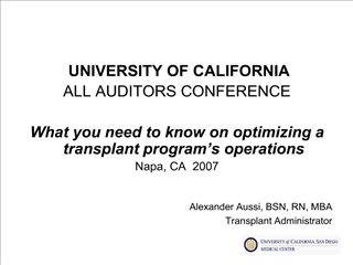 UNIVERSITY OF CALIFORNIA ALL AUDITORS CONFERENCE  What you need to know on optimizing a transplant program s operations