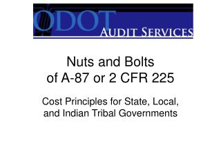 Nuts and Bolts  of A-87 or 2 CFR 225