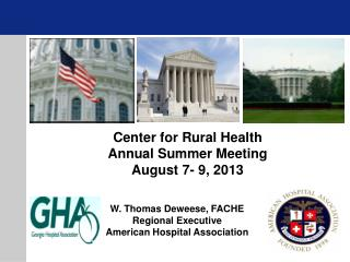 W. Thomas Deweese, FACHE Regional Executive American Hospital Association