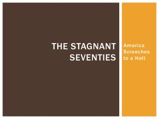 The Stagnant Seventies