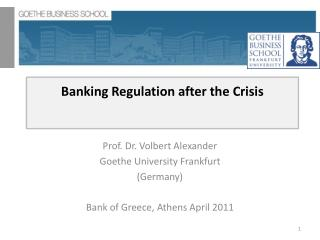 Banking Regulation after the Crisis
