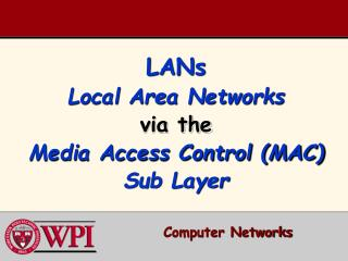 LANs Local Area Networks via  the Media Access Control (MAC) Sub Layer