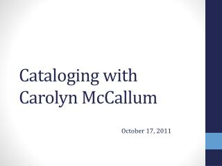 Cataloging with Carolyn McCallum