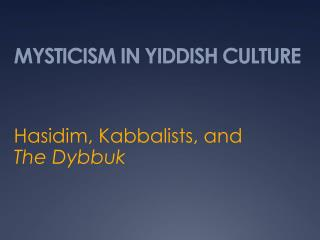 MYSTICISM IN YIDDISH CULTURE