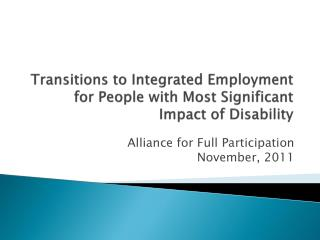 Transitions to Integrated Employment for People with Most Significant Impact of Disability