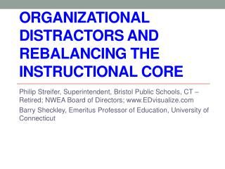 Organizational Distractors and Rebalancing the Instructional Core
