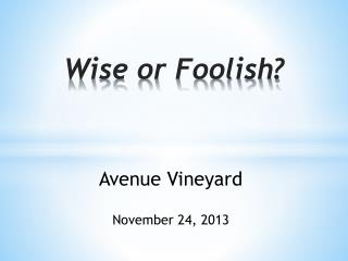 Wise or Foolish?