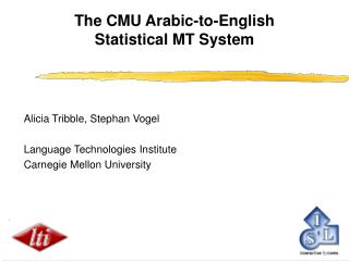 The CMU Arabic-to-English  Statistical MT System