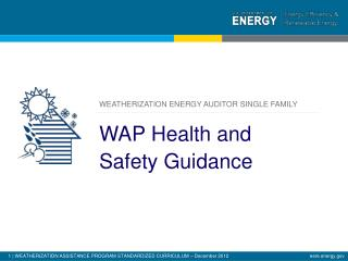 Weatherization energy auditor single family WAP Health and  Safety Guidance