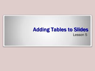 Adding Tables to Slides