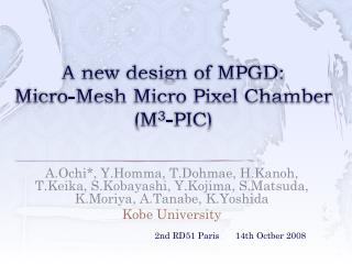 A new design of MPGD: Micro-Mesh Micro Pixel Chamber (M 3 -PIC)