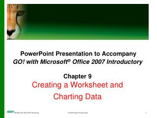 PowerPoint Presentation to Accompany GO! with Microsoft ®  Office 2007 Introductory Chapter 9