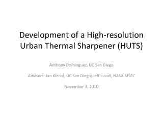 Development of a High-resolution Urban Thermal Sharpener (HUTS)