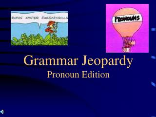Grammar Jeopardy Pronoun Edition