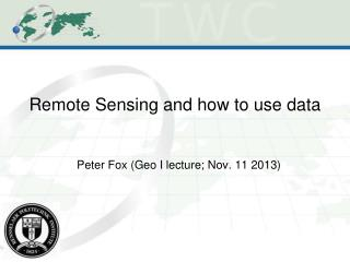 Remote Sensing and how to use  d ata