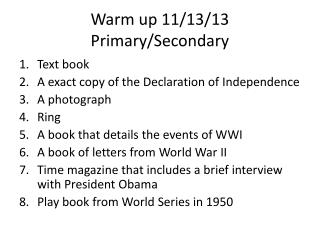 Warm up 11/13/13 Primary/Secondary
