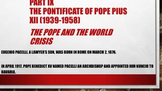 Part IX The Pontificate of Pope Pius XII  (1939-1958) The Pope and the World Crisis