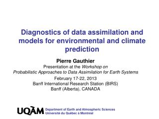 Diagnostics of data assimilation and  models  for  environmental  and  climate prediction