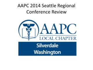 AAPC 2014 Seattle Regional Conference Review