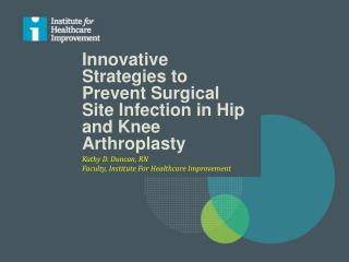 Innovative Strategies to Prevent Surgical Site Infection in Hip and Knee  Arthroplasty