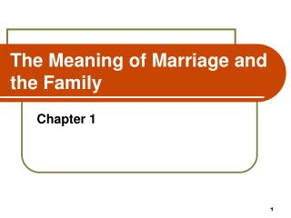 The Meaning of Marriage and the Family