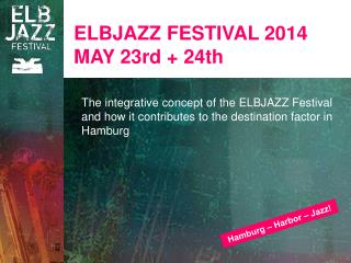 ELBJAZZ FESTIVAL 2014 MAY 23rd + 24th