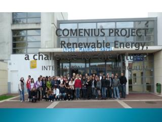 COMENIUS PROJECT Renewable Energy,  a challenge for the future?