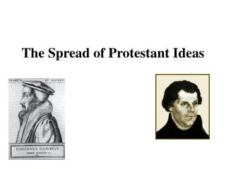The Spread of Protestant Ideas