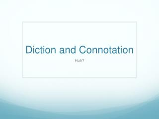Diction and Connotation
