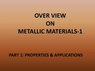 OVER VIEW  ON  METALLIC MATERIALS-1
