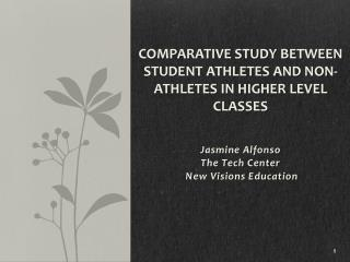 Comparative Study between Student Athletes and Non-athletes in Higher Level Classes
