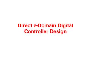 Direct z-Domain Digital Controller Design