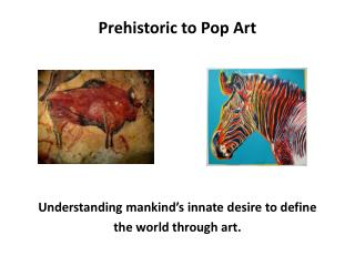 Prehistoric to Pop Art