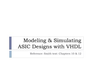 Modeling & Simulating ASIC Designs with VHDL