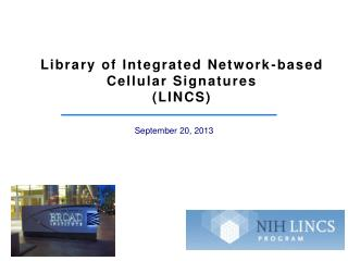Library of Integrated Network-based Cellular Signatures (LINCS)