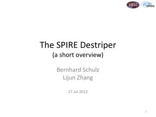 The SPIRE  Destriper ( a short overview)