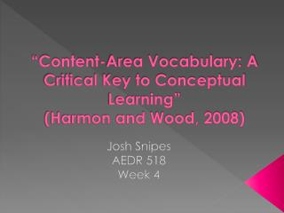 """Content-Area Vocabulary: A Critical Key to Conceptual Learning"" (Harmon and Wood, 2008)"